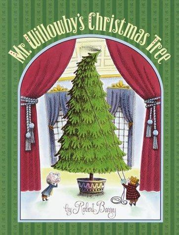Mr. Willowbys Christmas Tree by Robert Barry