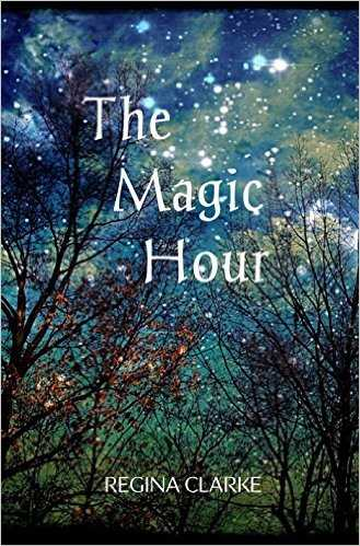 The Magic Hour by Regina Clarke